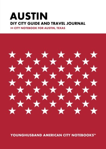 Read Online Austin DIY City Guide and Travel Journal: City Notebook for Austin, Texas pdf epub