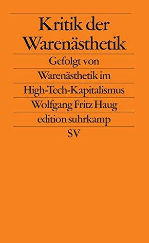 Kritik Der Warenästhetik  Gefolgt Von Warenästhetik Im High Tech Kapitalismus  Edition Suhrkamp