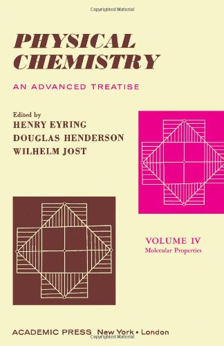 Physical Chemistry. An Advanced Treatise. Volume IV: Molecular Properties (v. 4)