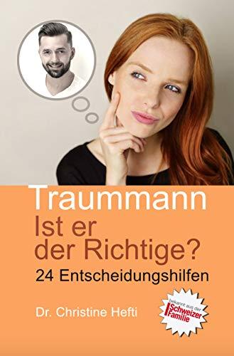 Traummann. Ist er der Richtige?: 24 Entscheidungshilfen für sie (German Edition)