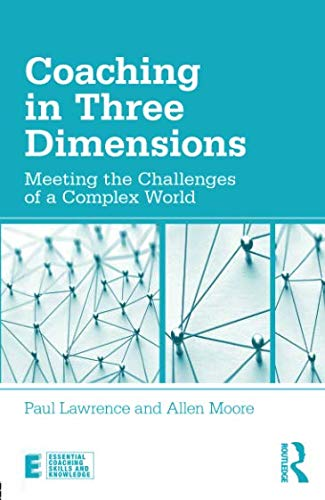 Coaching in Three Dimensions (Essential Coaching Skills and Knowledge)