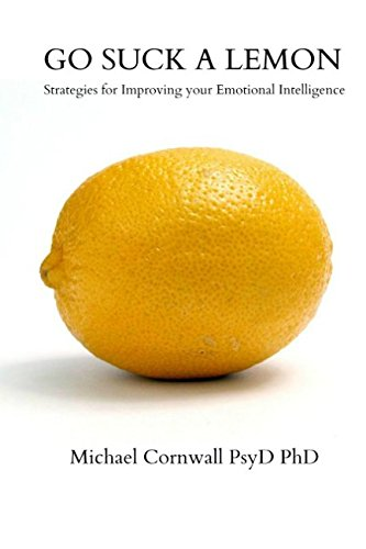Go Suck a Lemon: Strategies for Improving Your Emotional Intelligence