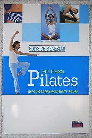 Pilates en casa: ejercicios para moldear tu figura: Paula ...