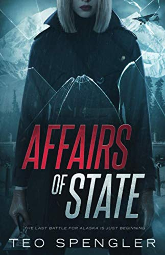 (Affairs of State: The last battle for Alaska is just beginning. )