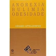 Anorexia. Bulimia. Obesidade