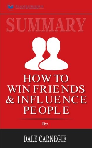 Summary: How to Win Friends and Influence People