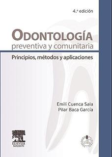 Odontología preventiva y comunitaria: Principios, métodos y aplicaciones (Spanish Edition)