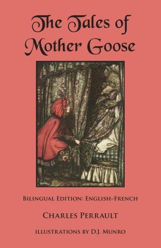 The Tales of Mother Goose: Bilingual Edition: English-French (English and French Edition)