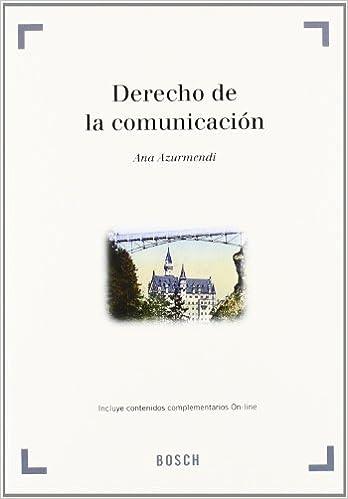 Derecho de la Comunicación: Incluye contenidos On-line: Amazon.es: Ana Azurmendi Adarraga: Libros