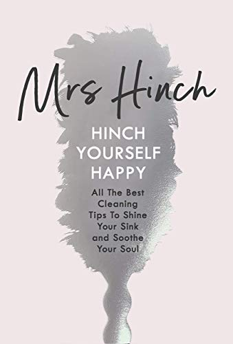 Hinch Yourself Happy: All The Best Cleaning Tips To Shine Your Sink And Soothe Your Soul (Best Cleaning Tips And Tricks)