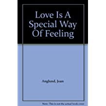 Love Is A Special Way Of Feeling
