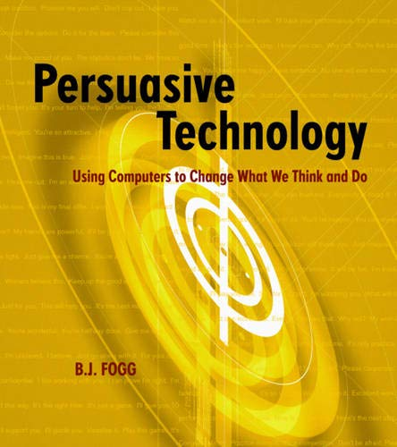 Pdf Technology Persuasive Technology: Using Computers to Change What We Think and Do (Interactive Technologies)