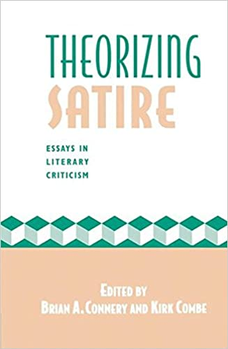 What Is Thesis Statement In Essay Theorizing Satire Essays In Literary Criticism Th Edition How To Write An Essay For High School also Thesis Statement For Friendship Essay Amazoncom Theorizing Satire Essays In Literary Criticism  Interesting Persuasive Essay Topics For High School Students