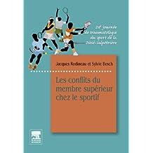 Les conflits du membre supérieur chez le sportif: 28e Journée de traumatologie du sport de la Pitié-Salpêtrière