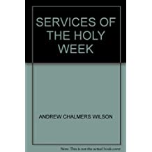 SERVICES OF THE HOLY WEEK