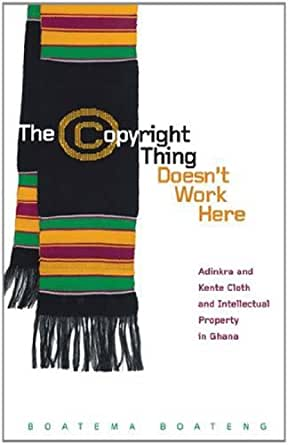 Amazon.com: The Copyright Thing Doesn't Work Here: Adinkra and Kente
