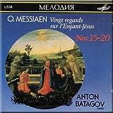 O. Messiaen - Vingt regards sur l'Enfant-Jesus (Nos. 15-20) - Anton Batagov