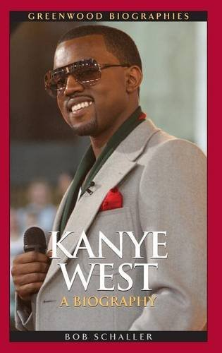 Kanye West: A Biography (Greenwood Biographies)