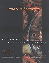 Small Is Beautiful: Economics As If People Mattered : 25 Years Later...With Commentaries
