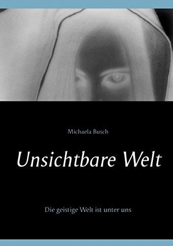 Unsichtbare Welt: Die geistige Welt ist unter uns