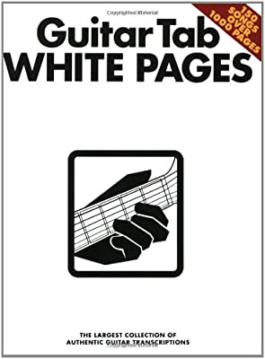 GUITAR TAB WHITE PAGES: The Largest Collection of Authentic