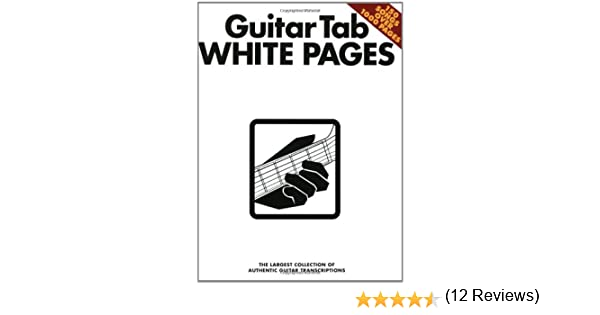 Guitar Tab White Pages: The Largest Collection of Authentic Guitar ...