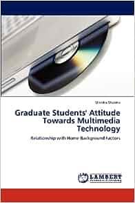Graduate Students' Attitude Towards Multimedia Technology ...