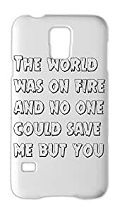 The world was on fire and no one could save me but you Samsung Galaxy S5 Plastic Case