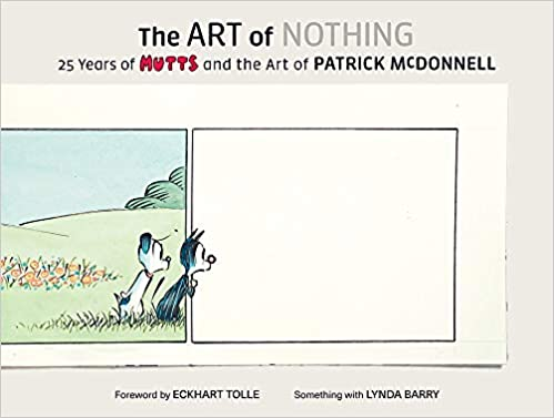 Image result for The Art of Nothing: 25 Years of MUTTS and the Art of Patrick McDonnell