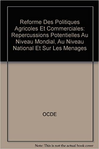 En ligne téléchargement gratuit Réformes des politiques agricoles et commerciales. : Répercussions potentielles au niveau mondial, au niveau national et sur les ménages epub pdf