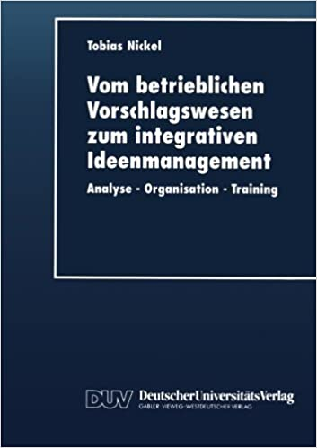 Book Vom betrieblichen Vorschlagswesen zum integrativen Ideenmanagement: Analyse Organisation Training (DUV Wirtschaftswissenschaft) (German Edition) (1999-06-22)