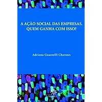 A Ação Social Das Empresas. Quem Ganha Com Isso?