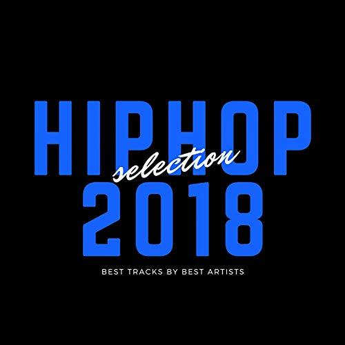 Best Hip Hop Selection 2018 [Explicit]