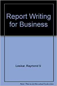 lesikar and pettit report writing for business