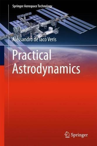 Practical Astrodynamics (Springer Aerospace Technology)