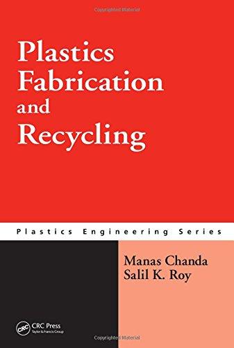 Plastics Fabrication and Recycling (Plastics Engineering)