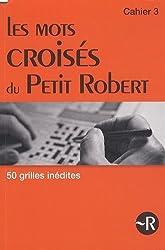 Les mots croisés du Petit Robert - Grilles inédites - Cahier 3