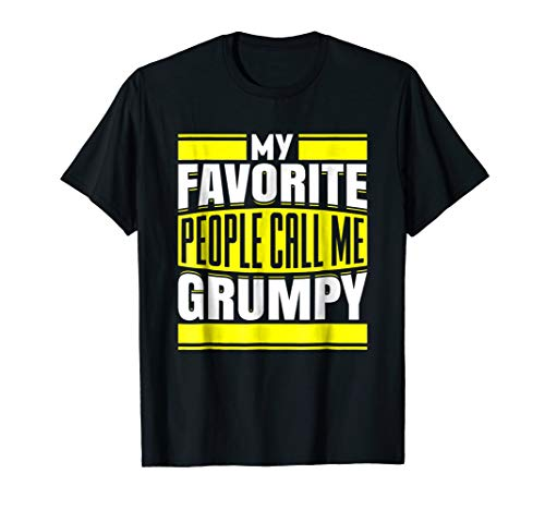 Mens funny old man shirt my favorite people call me grumpy -