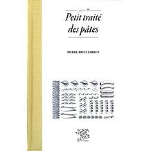 Petit traité des pâtes (French Edition)