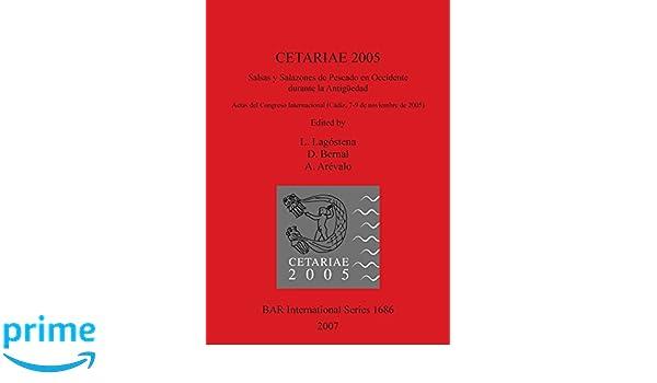 Amazon.com: CETARIAE 2005: Salsas y Salazones de Pescado en Occidente durante la Antiguedad (BAR International Series) (9781407300733): L. Lagostena: Books