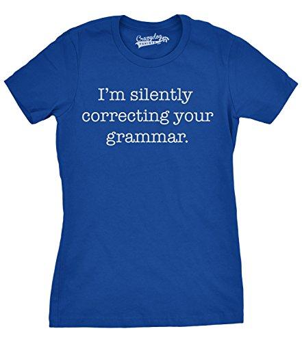 Womens Silently Correcting Your Grammar Funny T Shirt Nerdy Sarcastic Novelty Tee (Blue) - XXL