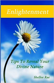 Book Enlightenment: Tips To Reveal Your Divine Nature