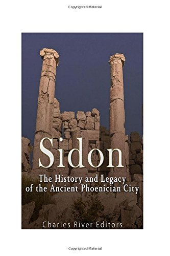 Sidon: The History and Legacy of the Ancient Phoenician City
