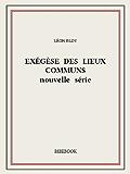 Exégèse des Lieux Communs (nouvelle série)