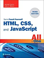 Sams Teach Yourself HTML, CSS, and JavaScript All in One, 3rd Edition Front Cover