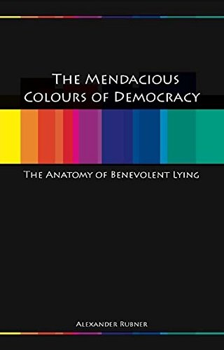 Mendacious Colours of Democracy: An Anatomy of Benevolent Lying