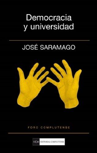 Democracia y Universidad (Foro Complutense): Amazon.es: de Sousa Saramago, José: Libros
