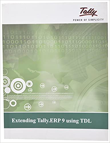 Buy Extending Tally ERP9 using TDL by Tally Soultions (P