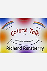 Colors Talk (QuickTurtle Books Presents: Rhyme for Young Readers Series) Paperback