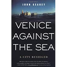 Venice Against the Sea: A City Besieged
